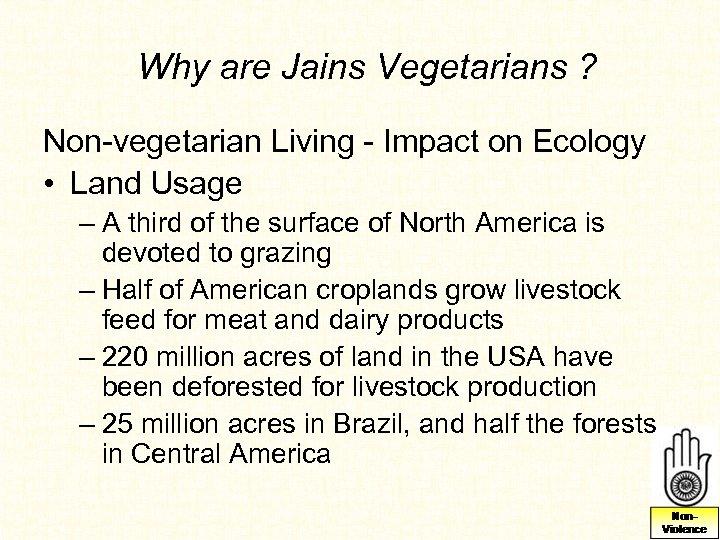 Why are Jains Vegetarians ? Non-vegetarian Living - Impact on Ecology • Land Usage