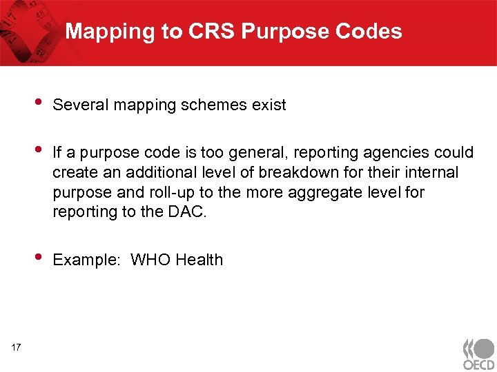 Mapping to CRS Purpose Codes • • If a purpose code is too general,