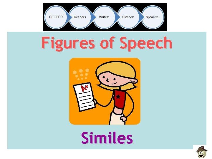 Figures of Speech Similes