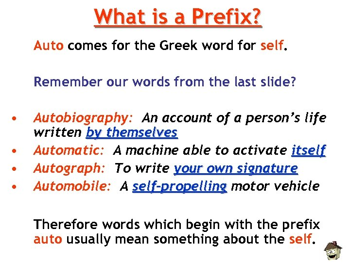 What is a Prefix? Auto comes for the Greek word for self. Remember our