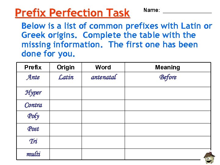 Prefix Perfection Task Name: ________ Below is a list of common prefixes with Latin