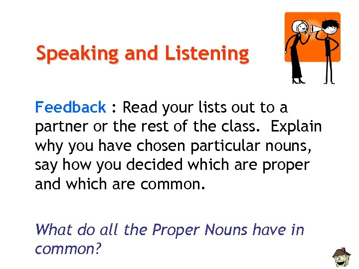 Speaking and Listening Feedback : Read your lists out to a partner or the