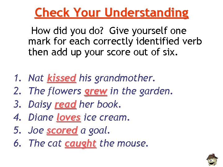 Check Your Understanding How did you do? Give yourself one mark for each correctly