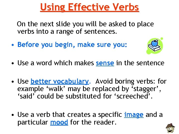 Using Effective Verbs On the next slide you will be asked to place verbs