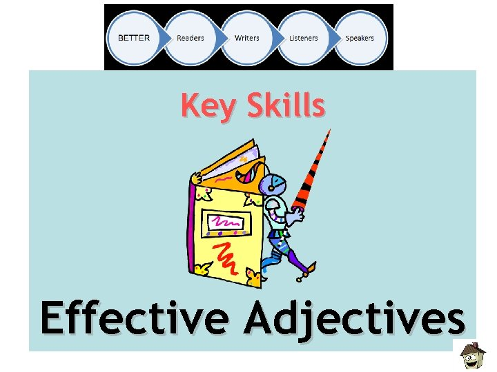 Key Skills Effective Adjectives