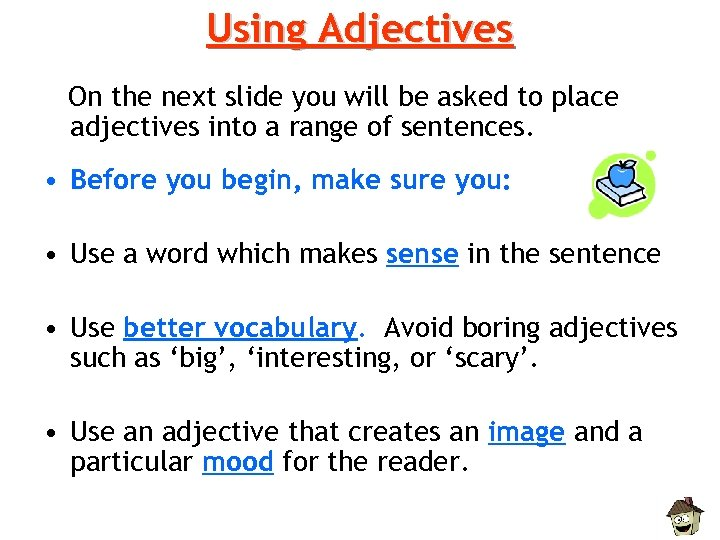 Using Adjectives On the next slide you will be asked to place adjectives into