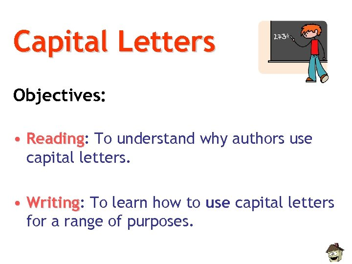 Capital Letters Objectives: • Reading: To understand why authors use Reading capital letters. •