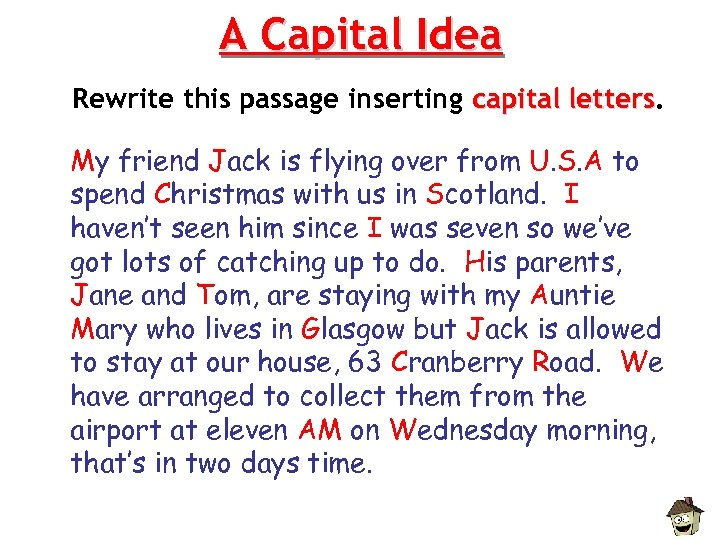 A Capital Idea Rewrite this passage inserting capital letters My friend Jack is flying