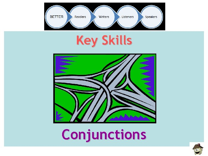 Key Skills Conjunctions