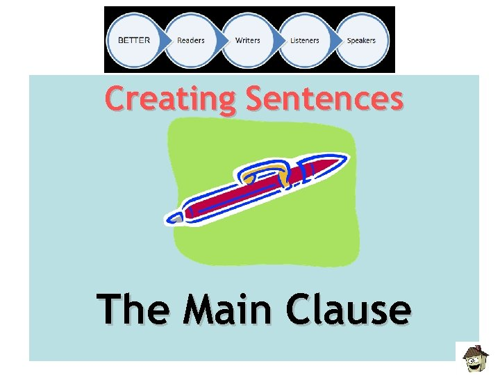 Creating Sentences The Main Clause