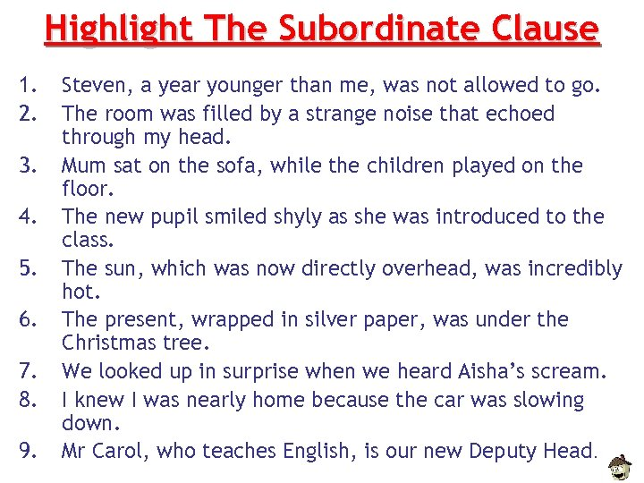 Highlight The Subordinate Clause 1. 2. 3. 4. 5. 6. 7. 8. 9. Steven,