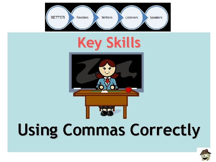 Key Skills Using Commas Correctly