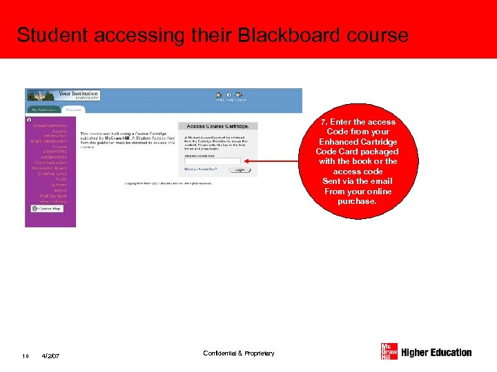Student accessing their Blackboard course 7. Enter the access Code from your Enhanced Cartridge