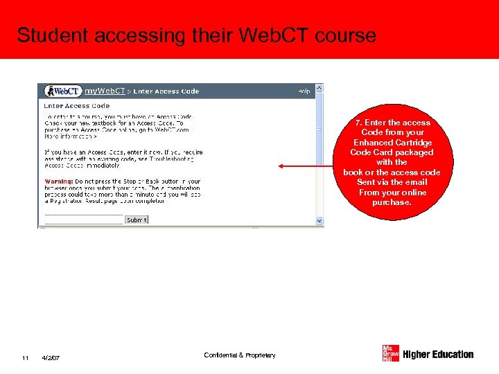Student accessing their Web. CT course 7. Enter the access Code from your Enhanced