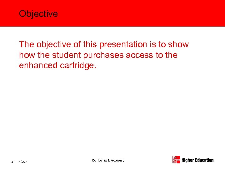 Objective The objective of this presentation is to show the student purchases access to