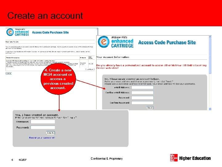 Create an account 4. Create a new MGH account or access a previous created