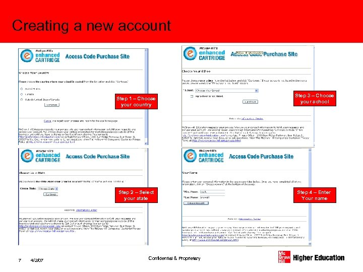 Creating a new account Step 1 – Choose your country Step 2 – Select
