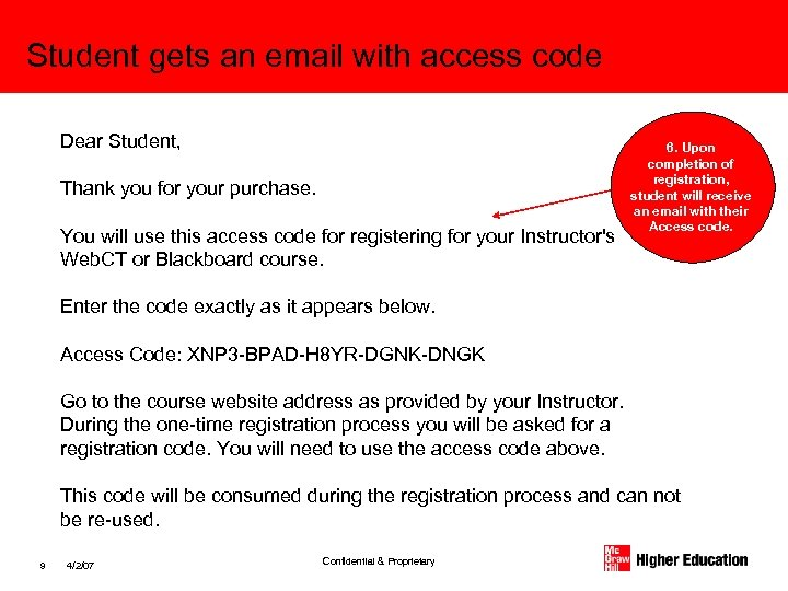 Student gets an email with access code Dear Student, Thank you for your purchase.