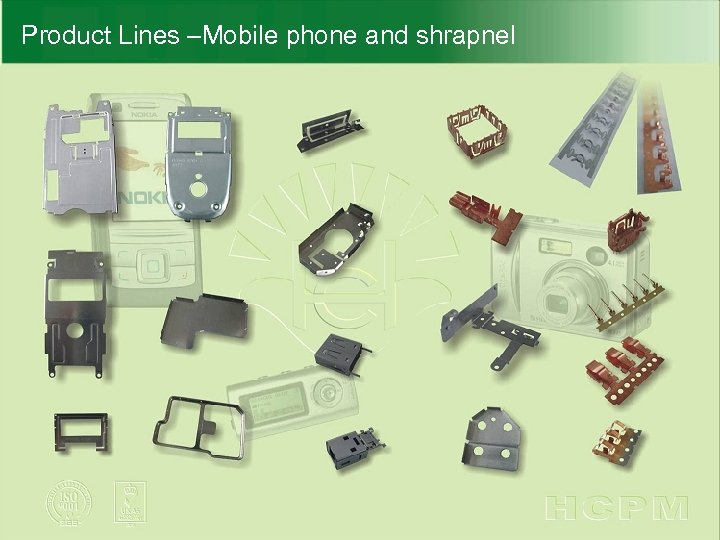 Product Lines –Mobile phone and shrapnel