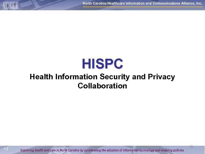 HISPC Health Information Security and Privacy Collaboration 13 13