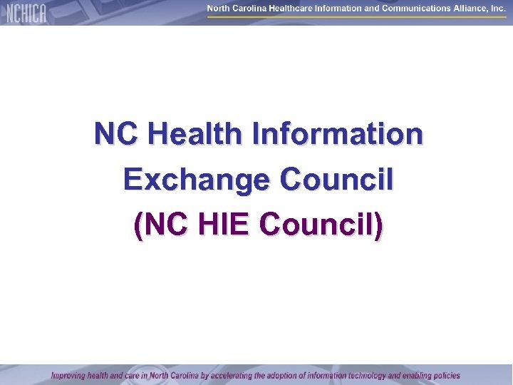 NC Health Information Exchange Council (NC HIE Council)