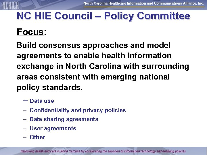 NC HIE Council – Policy Committee Focus: Build consensus approaches and model agreements to