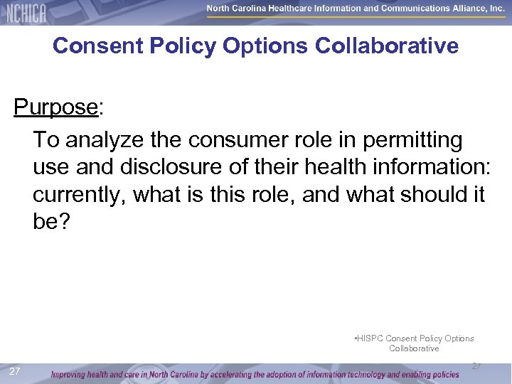 Consent Policy Options Collaborative Purpose: To analyze the consumer role in permitting use and