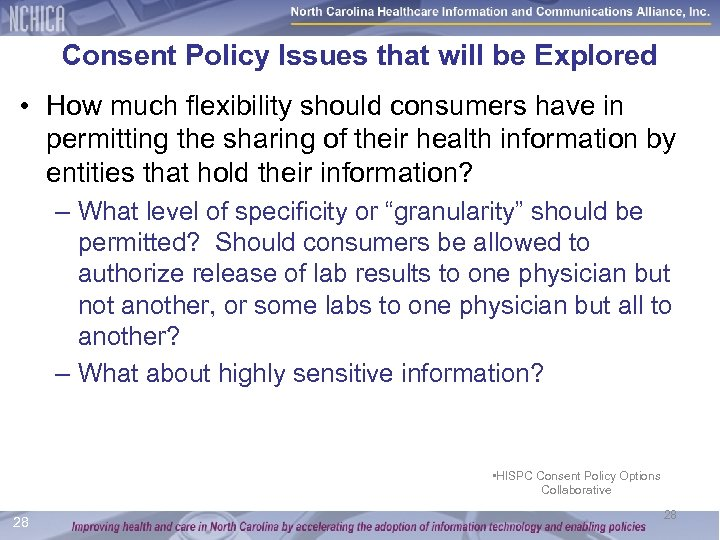 Consent Policy Issues that will be Explored • How much flexibility should consumers have