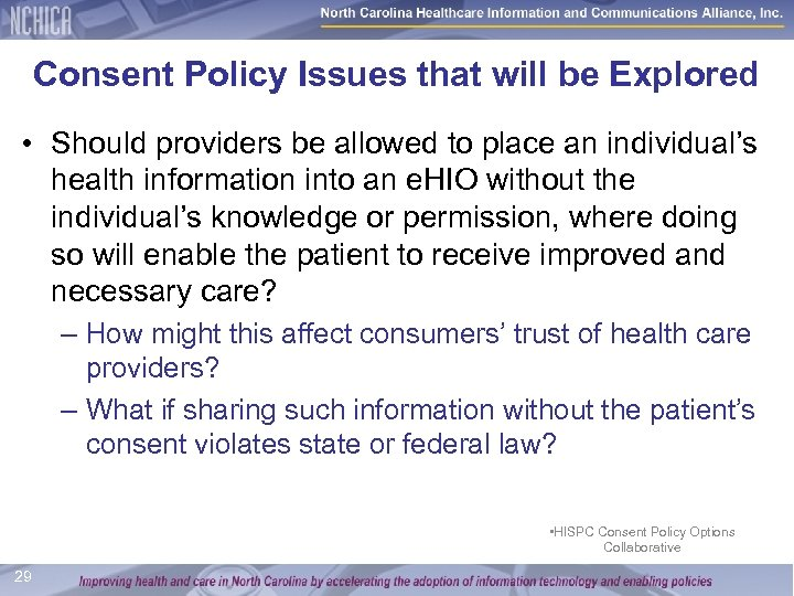 Consent Policy Issues that will be Explored • Should providers be allowed to place