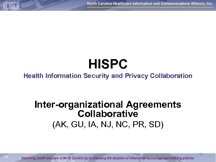 HISPC Health Information Security and Privacy Collaboration Inter-organizational Agreements Collaborative (AK, GU, IA, NJ,