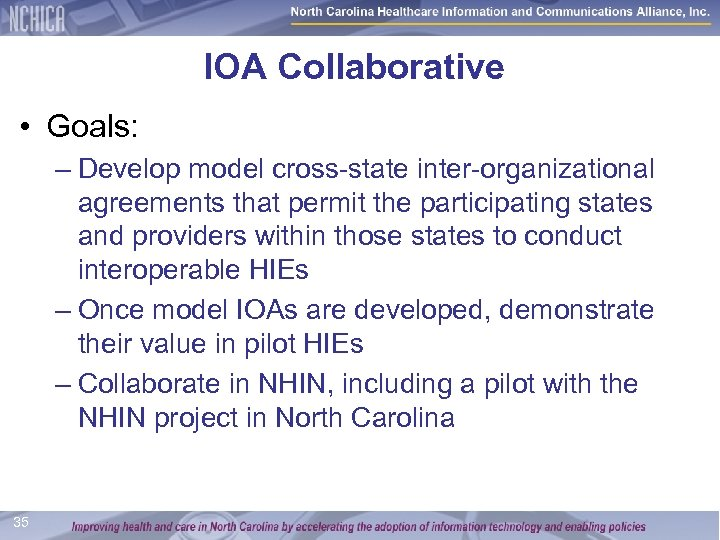 IOA Collaborative • Goals: – Develop model cross-state inter-organizational agreements that permit the participating