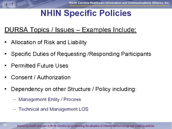 NHIN Specific Policies DURSA Topics / Issues – Examples Include: • Allocation of Risk