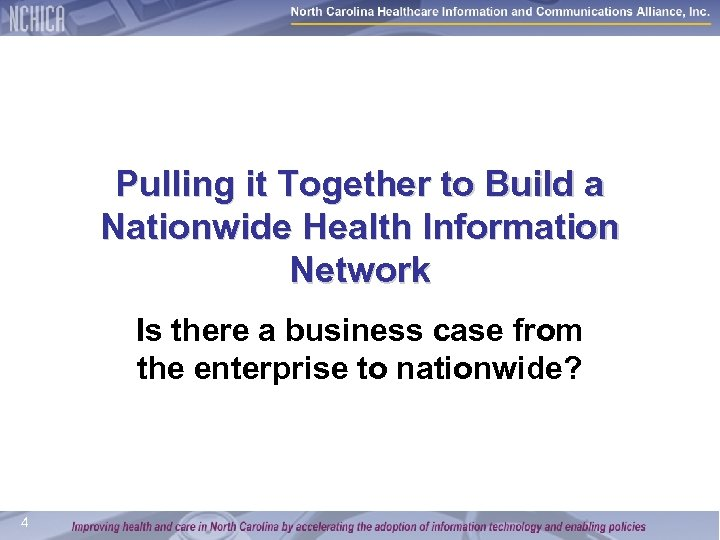Pulling it Together to Build a Nationwide Health Information Network Is there a business