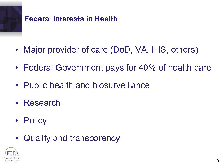 Federal Interests in Health • Major provider of care (Do. D, VA, IHS, others)