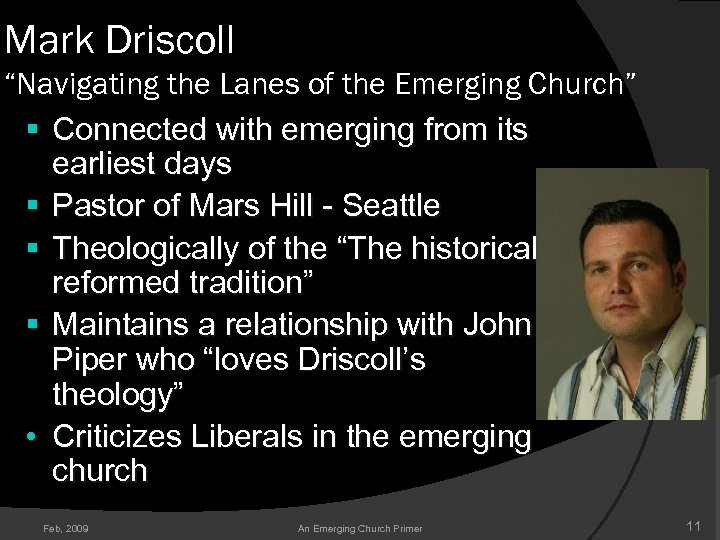 "Mark Driscoll ""Navigating the Lanes of the Emerging Church"" § Connected with emerging from"