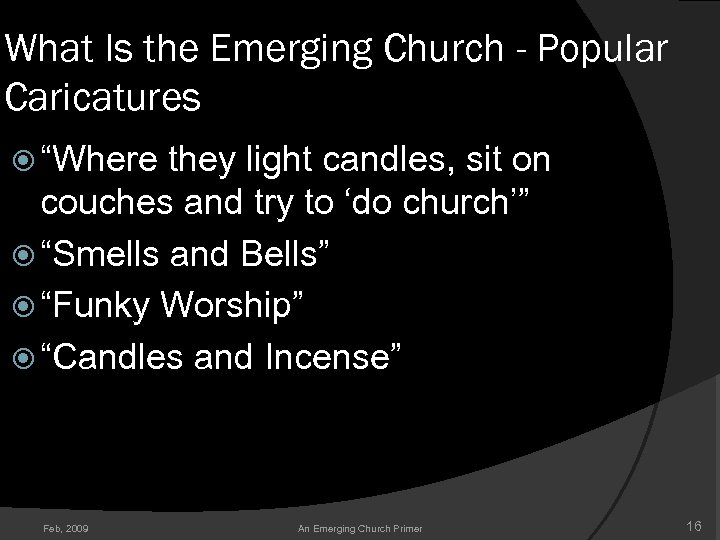"What Is the Emerging Church - Popular Caricatures ""Where they light candles, sit on"