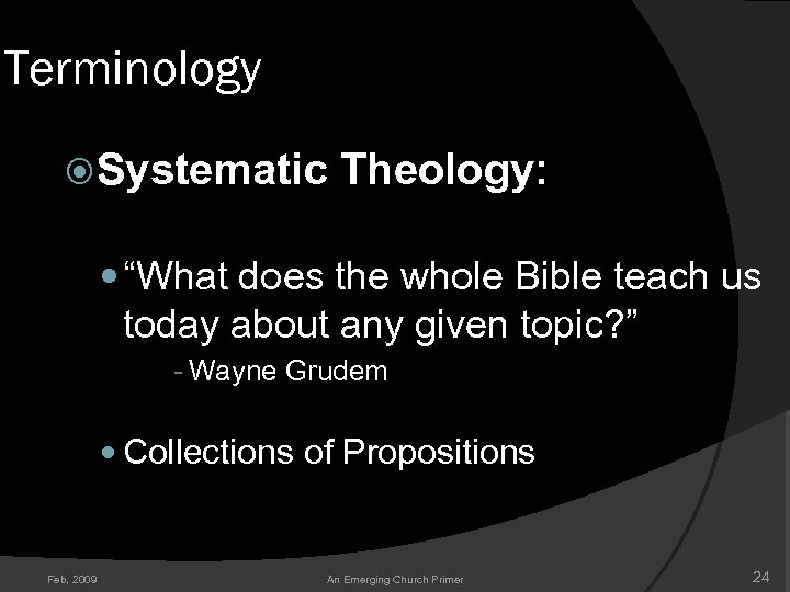 "Terminology Systematic Theology: ""What does the whole Bible teach us today about any given"