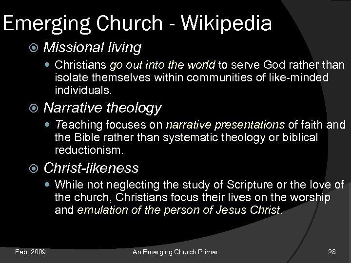 Emerging Church - Wikipedia Missional living Christians go out into the world to serve