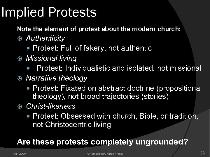 Implied Protests Note the element of protest about the modern church: Authenticity Protest: Full