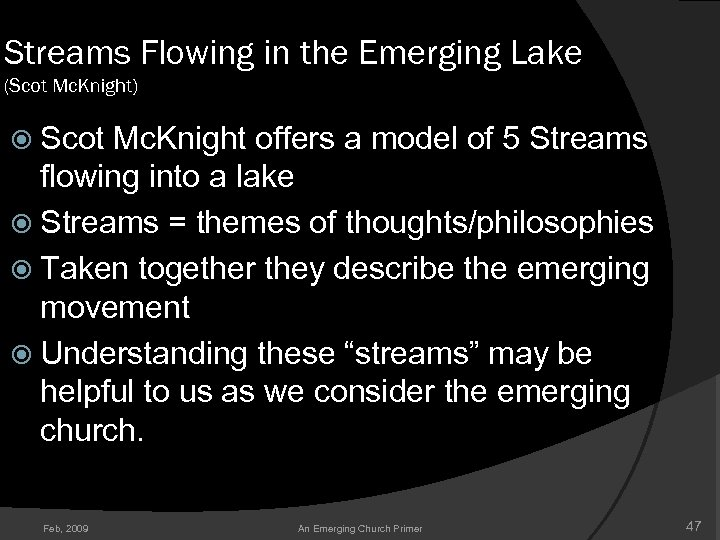 Streams Flowing in the Emerging Lake (Scot Mc. Knight) Scot Mc. Knight offers a