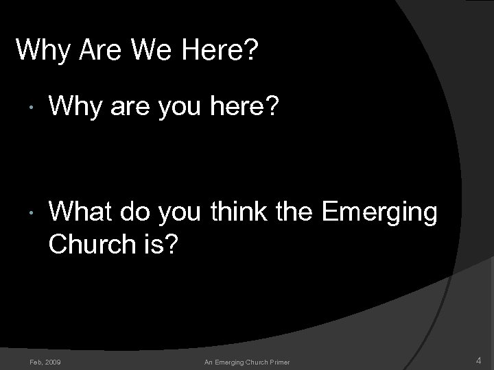 Why Are We Here? Why are you here? What do you think the Emerging