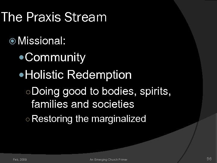 The Praxis Stream Missional: Community Holistic Redemption ○ Doing good to bodies, spirits, families