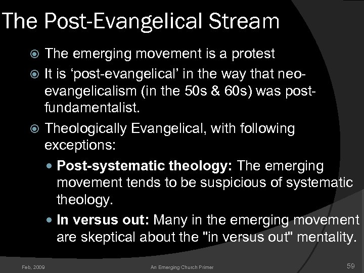 The Post-Evangelical Stream The emerging movement is a protest It is 'post-evangelical' in the