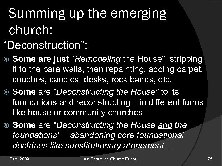 "Summing up the emerging church: ""Deconstruction"": Some are just ""Remodeling the House"", stripping it"