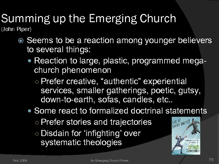 Summing up the Emerging Church (John Piper) Seems to be a reaction among younger