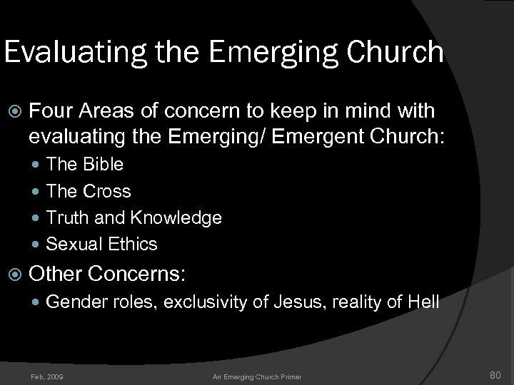 Evaluating the Emerging Church Four Areas of concern to keep in mind with evaluating