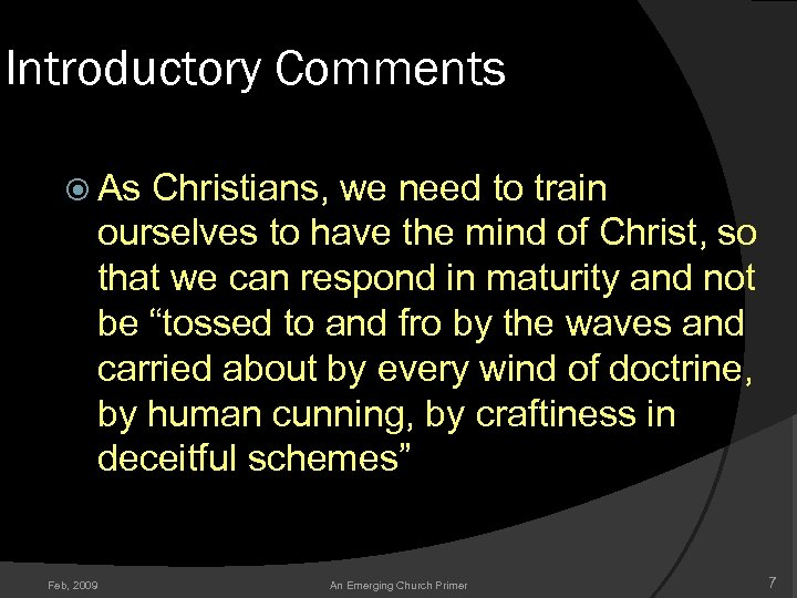 Introductory Comments As Christians, we need to train ourselves to have the mind of
