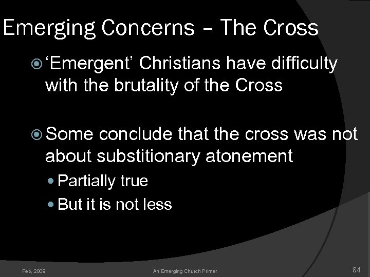 Emerging Concerns – The Cross 'Emergent' Christians have difficulty with the brutality of the
