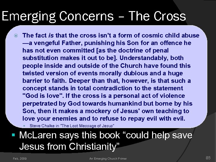 Emerging Concerns – The Cross The fact is that the cross isn't a form