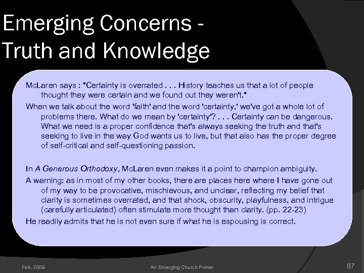 Emerging Concerns Truth and Knowledge Mc. Laren says :